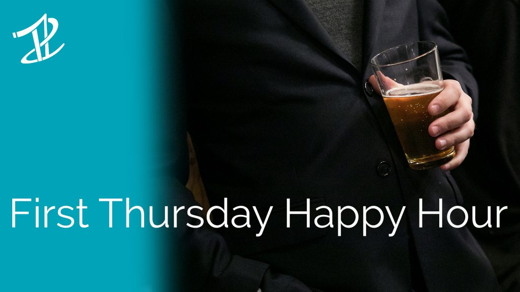 """A picture of a smartly-dressed man casually holding a beer with a teal blue rectangle overlay and the text """"First Thursday Happy Hour"""""""