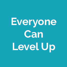 Everyone Can Level Up