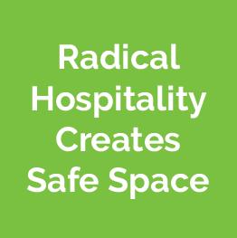 Radical Hospitality Creates Safe Space
