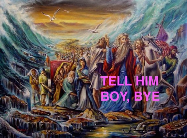 "Traditional picture of Moses parting the red sea with Beyonce lyrics ""Tell Him Boy, Bye"" on top"