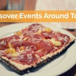 Passover Events Around Town