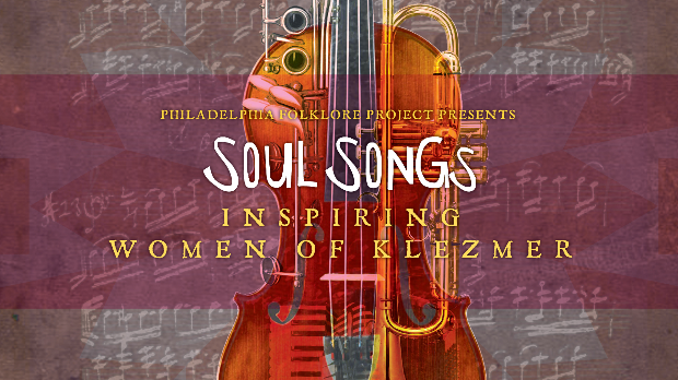 Philadelphia Folklore Project hosts Soul Songs: Inspiring Women of Klezmer