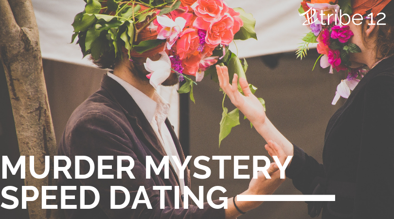 Murder Mystery Speed Dating