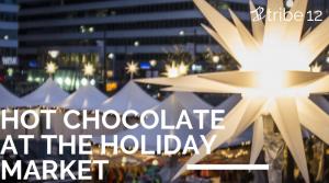 Hot Chocolate at the Holiday Market