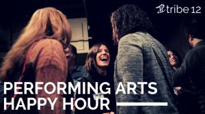 Performing Arts Happy Hour