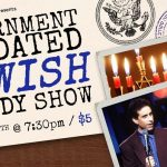 The Government-Mandated Jewish Comedy Show!