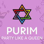 Purim: Party Like a Queen