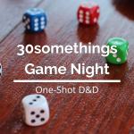 30somethings Game Night: D&D